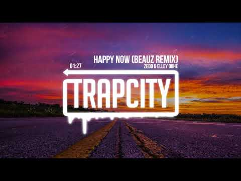 Zedd Amp Elley Duhé Happy Now Beauz Remix