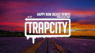 Zedd & Elley Duhé   Happy Now (BEAUZ Remix)