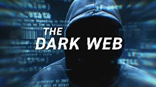 Dark Web: The Unseen Side of The Internet