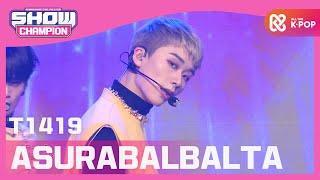 [Show Champion] [HOT DEBUT] 티일사일구 - 아수라발발타 (T1419 - ASURABALBALTA) l EP.381