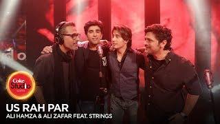 Coke Studio Season 10| BTS| Us Rah Par| Ali Hamza & Ali Zafar feat. Strings