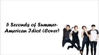 5 Seconds of Summer- American Idiot (Cover)
