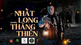 JOMBIE | NHẤT LONG THĂNG THIÊN | OFFICIAL MUSIC VIDEO