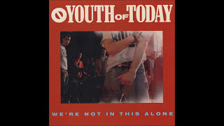 Youth Of Today - We're Not In This Alone (Full Album)