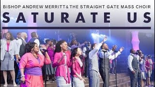 Saturate Us Bishop Andrew & The Straight Gate Mass Choir By EydelyWorshipLivingGodChannel