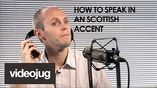 How To Speak With A Scottish Accent