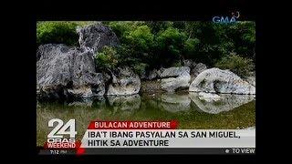 24 Oras: Iba't ibang pasyalan sa San Miguel, hitik sa adventure