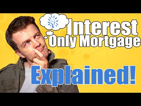 Video What is an interest only mortgage