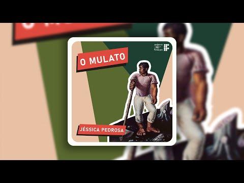 Episódio 47 - O Mulato, by Jéssica Pedrosa