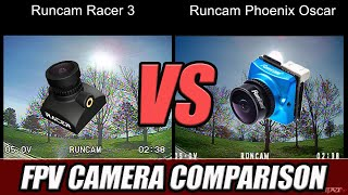 FPV Camera Comparison - Runcam Racer 3 VS Runcam Phoenix Oscar Edition - Comparing FPV Cameras