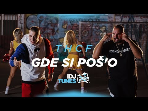 Thcf Gde Si PoŠo Official Video