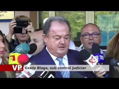 Vasile Blaga, sub control judiciar