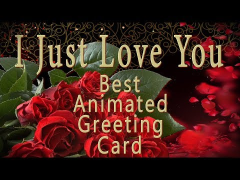 🌹I JUST LOVE YOU🌹 Best Animated Greeting Card🌹