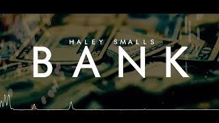 Haley Smalls - Bank (Lyric Video)