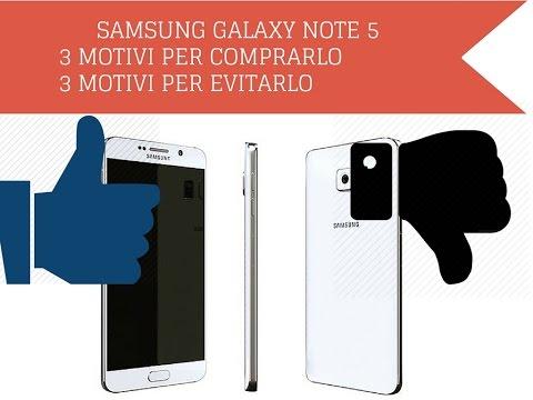 Samsung Galaxy Note 5, 3 motivi per comprarlo 3 motivi per non comprarlo