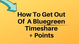 How To Get Out Of Bluegreen Resorts Timeshare (The Truth About Points)