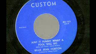 Billie Jean Horton - Ain't It Funny What A Fool Will Do