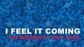 I feel it coming - The weeknd lyrics