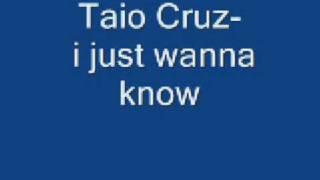 Taio Cruz-i just wanna know