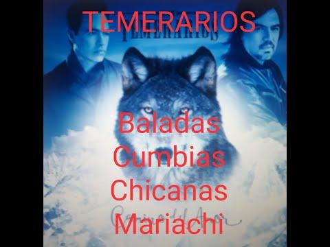 TEMERARIOS Baladas, cumbias, chicanas, rancheras