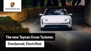 The new Taycan Turbo Cross Turismo electrifies Goodwood Festival of Speed.
