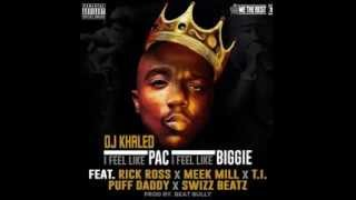 DJ Khaled -- I Feel Like Pac / I Feel Like Biggie