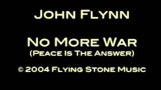 John Flynn - No More War.mov