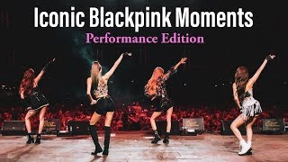 Iconic Blackpink Moments: Performance Edition