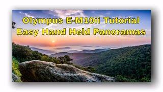 Olympus Tutorial: How to do Panoramas ep.102