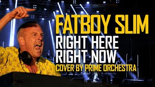 Prime Orchestra   Right Here, Right Now (Fatboy Slim Orchestra Cover)