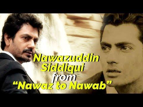 Nawazuddin Siddiqui's Journey from Nawaz to Nawab
