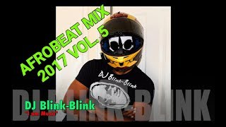 Download Lagu Afrobeat Mashup Mix 2017 Vol 5 Naija Club Bangers Dj Blink Blink Ft Davido Olamide Phyno Mp3