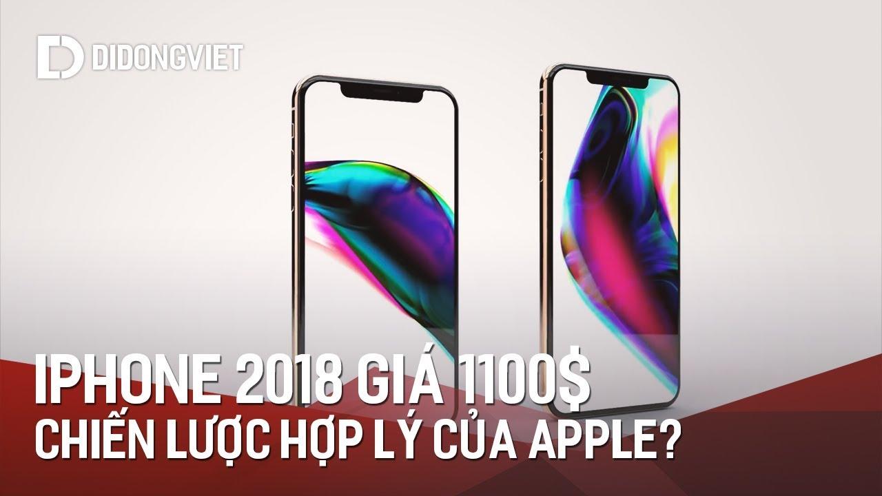iPhone X 2018 có giá 1.100USD: Chiến lược hợp lý của Apple?