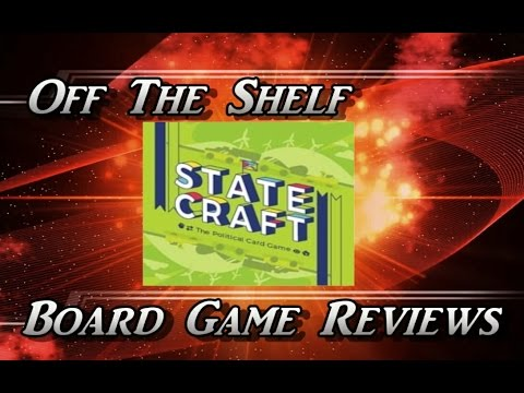 Off The Shelf Board Game Reviews - Statecraft - Part 1 - The Quick Overview