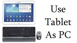Use Samsung Galaxy Tab As PC With Keyboard And Mouse