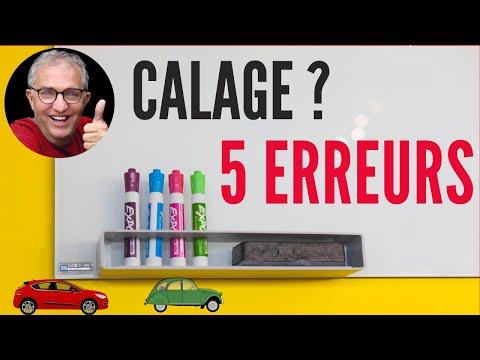Calage 5 ERREURS Calage 5 ERREURS