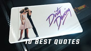 Dirty Dancing 1987 - 10 Best Quotes