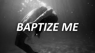 X Ambassadors & Jacob Banks - Baptize Me (Lyrics)