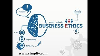Best Business Ethics Tutorial | How to Create an Ethical Organization | Simpliv