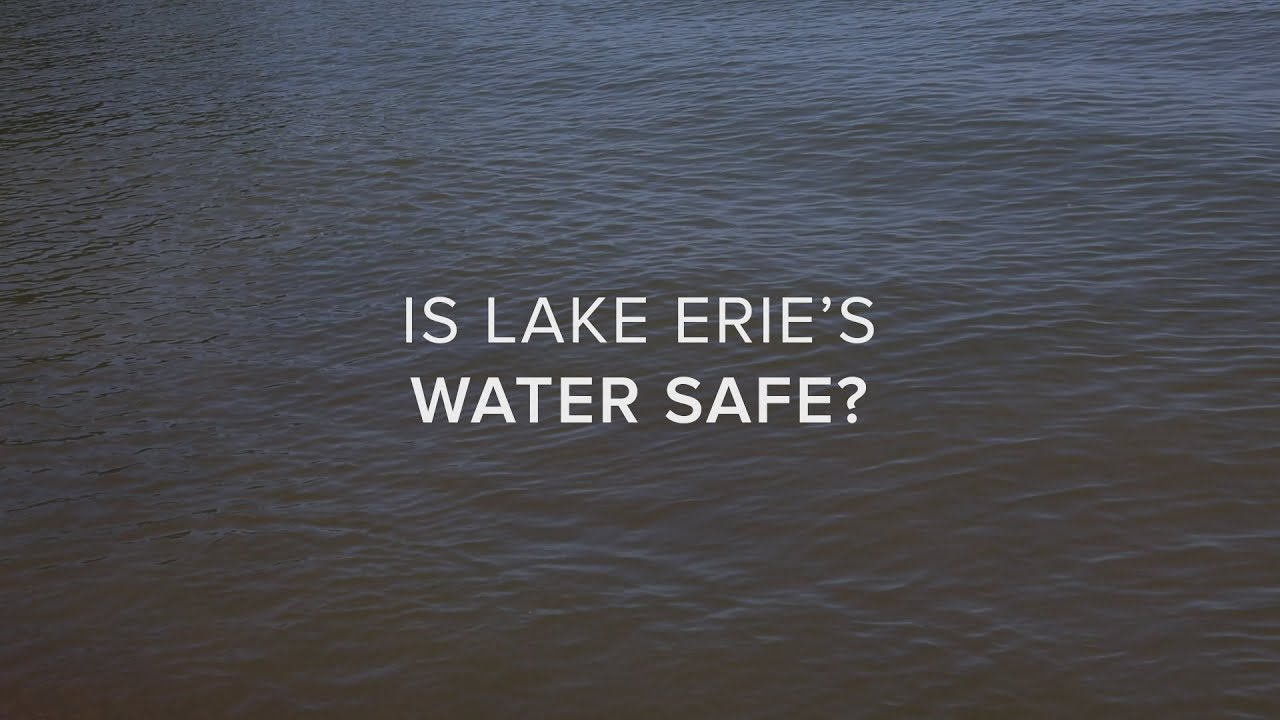 Is Lake Erie's Water Safe?