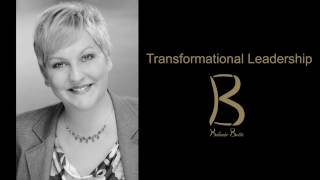 Why Transformational Leadership? Why now?