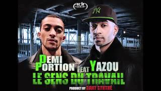 Yazou feat Demi portion - Le sens du travail (Prod by Dany synthé)