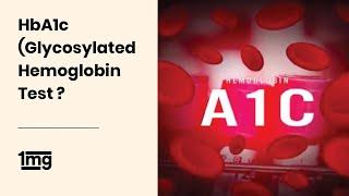 What is HbA1c (Glycosylated Hemoglobin) Test | 1mg