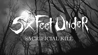 Six Feet Under 'Sacrificial Kill' (LYRIC VIDEO)