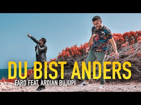 Fard Feat Ardian Bujupi Du Bist Anders Official Video
