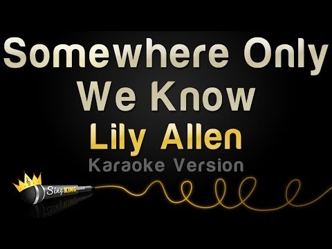 Lily Allen Somewhere Only We Know Karaoke Version