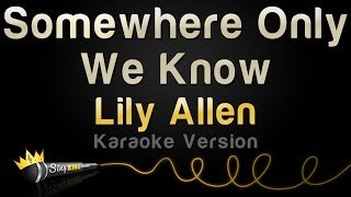 Lily Allen   Somewhere Only We Know (Karaoke Version)