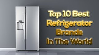 Top 10 Best Refrigerator Brands in The World | Whirlpool | LG | Kelvinator | Thinking Which Ones!