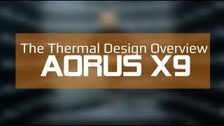 AORUS X9: The Overview of Thermal Design on X9