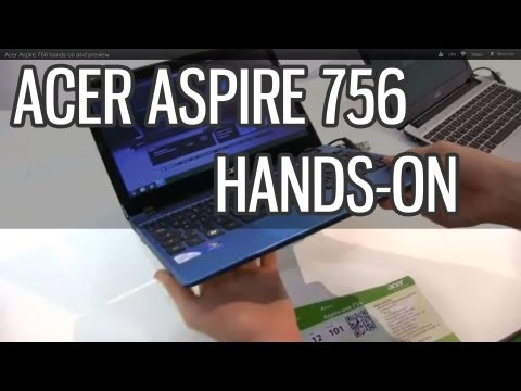 Acer Aspire 756 hands-on and preview